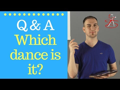 Q&A - What Dance Is it?