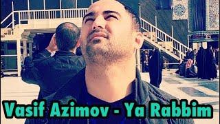 Vasif Azimov - Ya Rebbim 2018 YENI