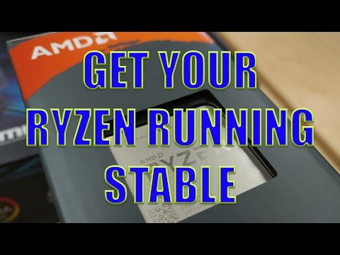 How to get Your AMD Ryzen Rig Running Stable