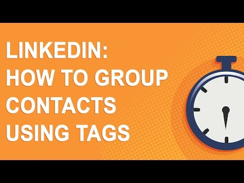 LinkedIn: How to group contacts using tags