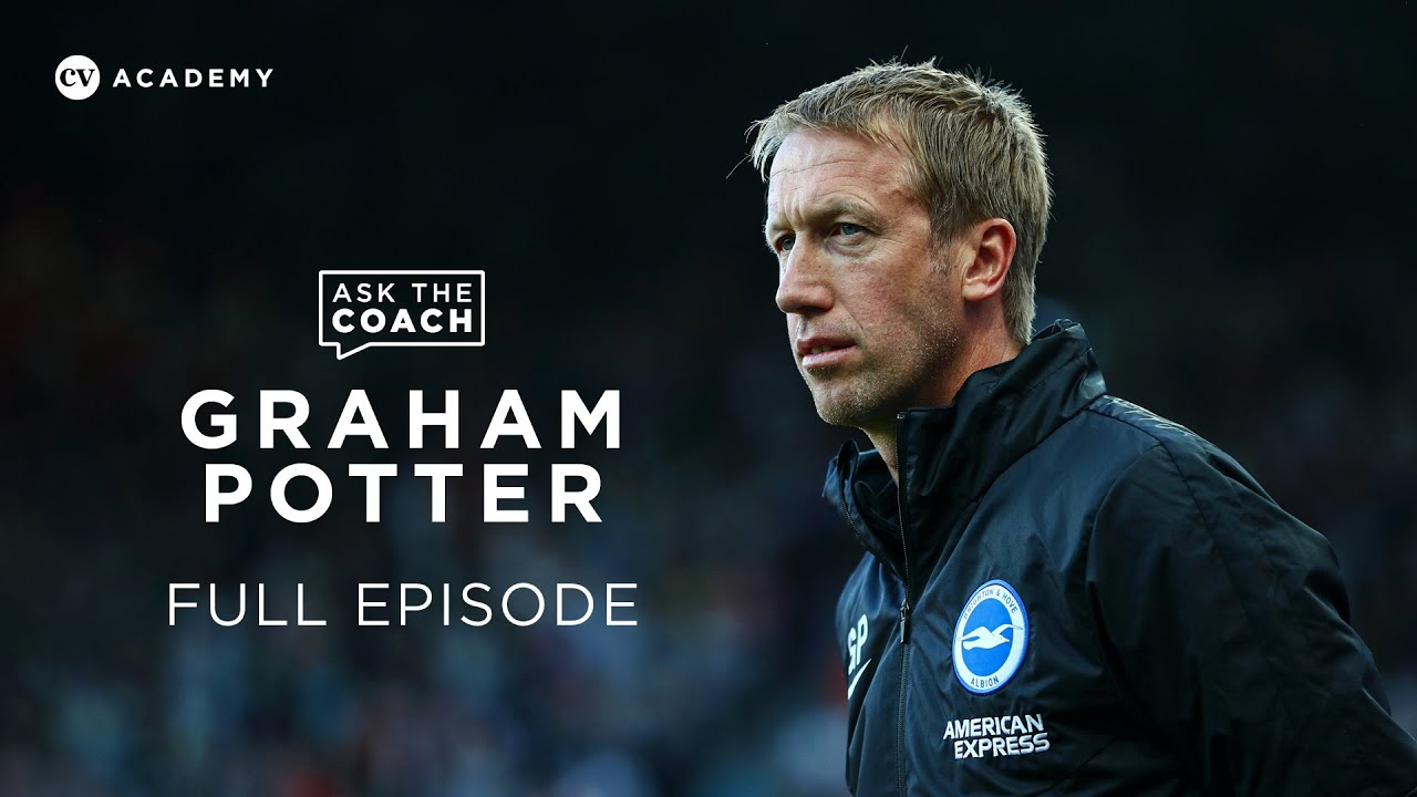 Graham Potter | Brighton, moving to Scandinavia and dealing with self-doubt | Ask The Coach