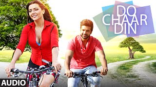 DO CHAAR DIN  Full Song Audio | Karan Kundra‬,Ruhi Singh‬ | Rahul Vaidya RKV | Latest Hindi Song