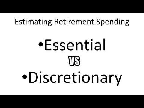 How to estimate retirement spending, essential vs discretionary