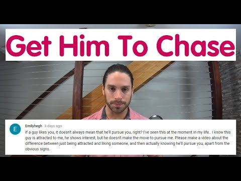 How To Get A Guy That Likes You To Start Chasing - Ask Mark #34