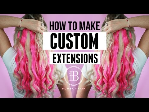 HOW TO CREATE CUSTOM EXTENSIONS AT HOME - Bombay Hair