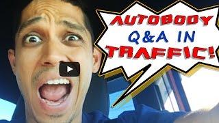 Autobody Q&A in traffic