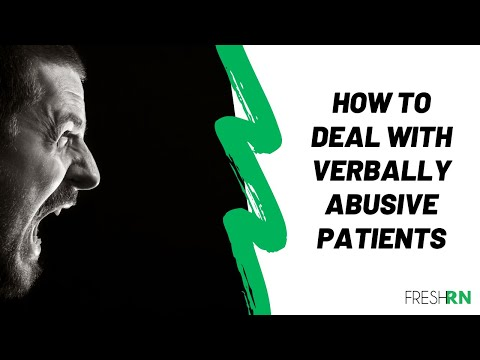Tips for Nurses on How to Deal with Verbally Abusive Patients