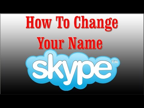 How To Change Your Name In Skype