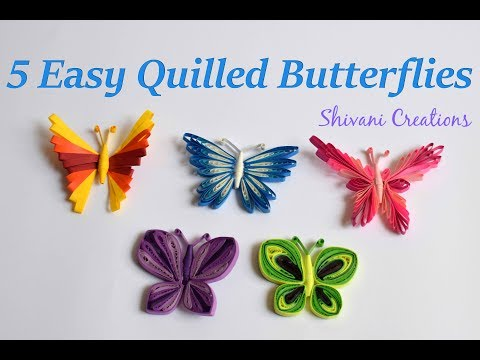5 Easy Quilled Butterflies / Quilling Butterfly/ DIY Butterfly
