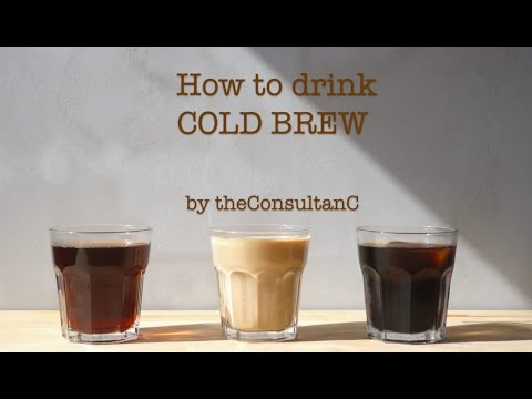 Coffee: homemade Cold Brew Coffee - how to drink