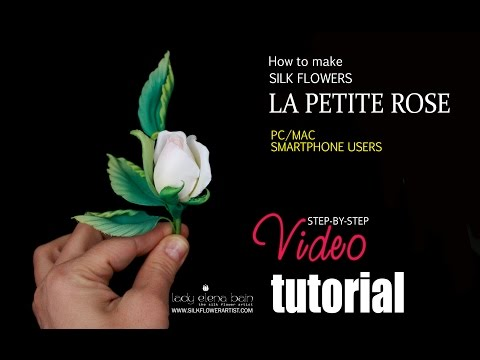 How to make silk flowers - video La Petite Rose