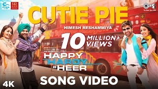 Cutie Pie Official Song - Happy Hardy And Heer | Himesh Reshammiya  & Sonia Mann | Shabbir Ahmed