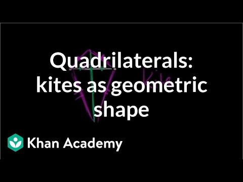 Quadrilaterals: kites as a geometric shape | Quadrilaterals | Geometry | Khan Academy