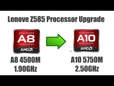 How To Upgrade Laptop CPU APU Processor From AMD A-8 4500M to AMD A-10 5750M on Lenovo Z585 Ideapad