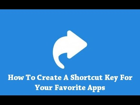 How To Create A Shortcut Key For Your Favorite Apps?
