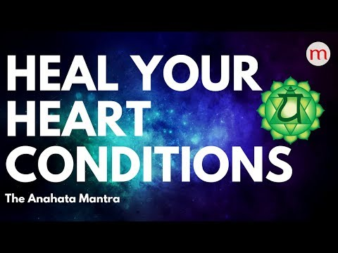POWERFUL MANTRA FOR HEART DISEASE ❯ ANAHATA CHAKRA ACTIVATION MUSIC ❯ CHAKRA HEALING MUSIC