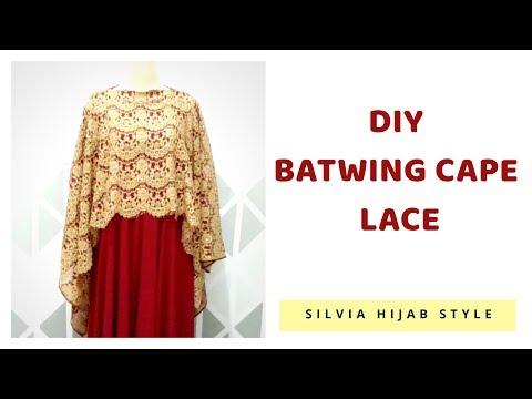 #16 DIY Batwing Cape Lace - Membuat sendiri Cape Brokat Praktis dan Mudah
