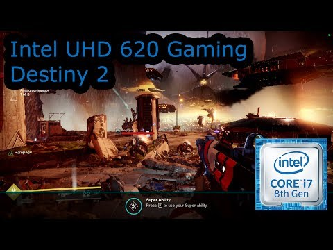 Intel UHD 620 Gaming - Destiny 2 - i5-8250U, i5-8350U, i7-8650U, i7-8650U