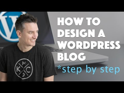 How To Design A WordPress Blog - 2016