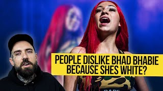 People Dislike Bhad Bhabie because She's White?