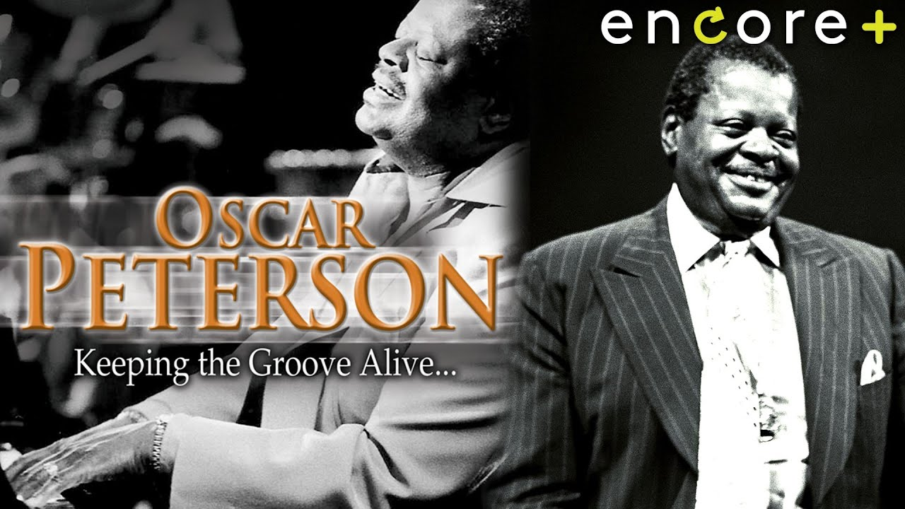 Oscar Peterson: Keeping the Groove Alive - Documentary