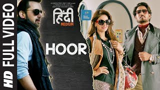 Hoor Song (Full Video) | Hindi Medium | Irrfan Khan & Saba Qamar | Atif Aslam | Sachin- Jigar