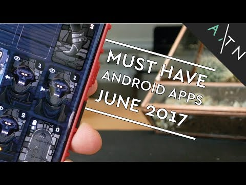 MUST HAVE Android Apps June 2017