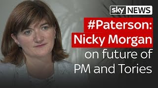 #Paterson: Nicky Morgan on the future of the PM and Tories