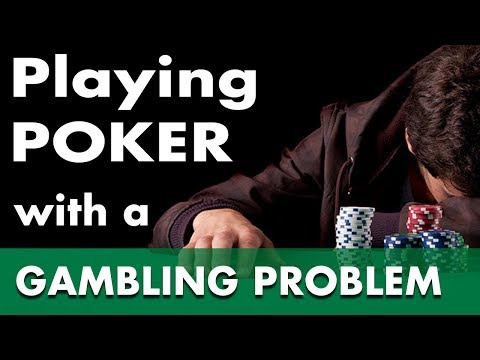 Playing Poker with a Gambling Problem