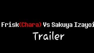[Trailer] Frisk(Chara) Vs Sakuya Izayoi (Underatle Vs Touhou) Animation