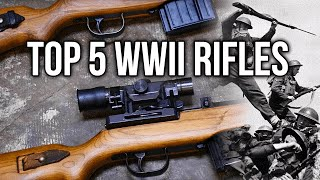 Top 5 WWII Rifles
