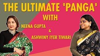True Stories From Kangana Ranaut's 'Panga'  Neena Gupta   Ashwiny Iyer Tiwari