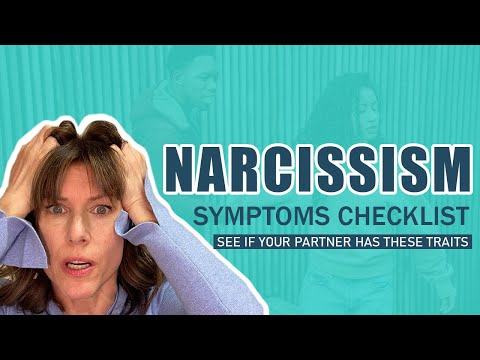 Narcissism Symptoms Checklist. See if your partner has these traits