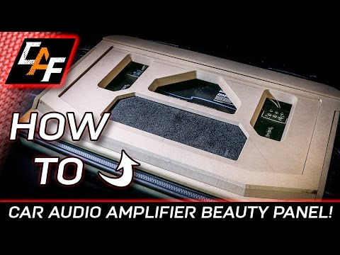 Amplifier Beauty Panel - HIDE THE WIRING! - CarAudioFabrication