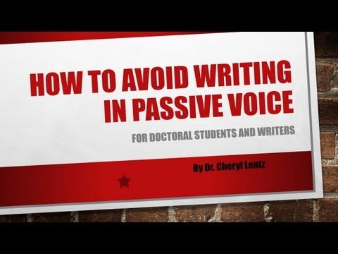 How to Avoid Writing in Passive Voice for Doctoral Writers