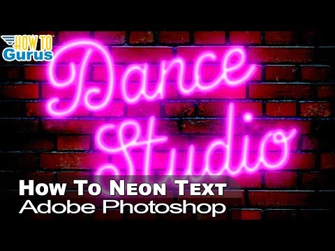 Photoshop Neon Sign Effect Tutorial: How To Neon Text in CC 2018 CS6 CS5