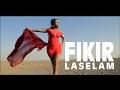 Fikir Yitagesu - Laselam - (Music Video) - New Ethiopian Music 2017
