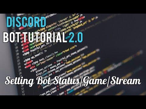Discord Bot Tutorial 2.0 | Setting Bot Status/Game/Stream [9]