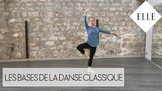 Les bases de la danse classique┃ELLE Danse