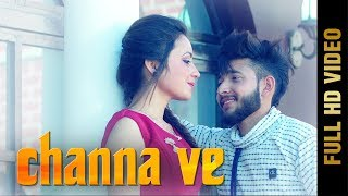 CHANNA VE (FULL VIDEO) , ARPIT RANA , NEW PUNJABI SONGS 2018 , MAD 4 MUSIC