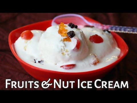 Fruits & Nuts Homemade Ice Cream - अब घर में बनाइये मार्केट जैसी फ्रूट अंड नट आइसक्रीम