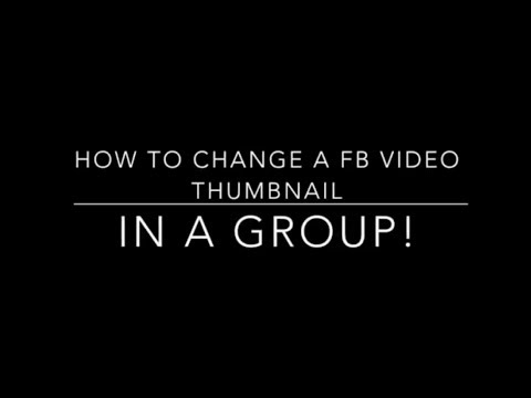 No sound- How to change a FB video's thumbnail in a group!