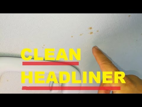 ▶️How To Clean Automotive Headliner ▶️Safely ( w/Helpful Tips)