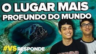 O LUGAR MAIS PROFUNDO DO MUNDO - #VSRESPONDE