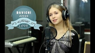 IT'S ALRIGHT, IT'S LOVE - DAVICHI (COVER)
