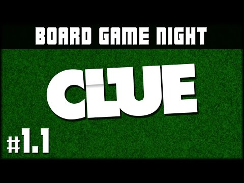 Board Game Night: Clue - Game 1 (Part 1/2)