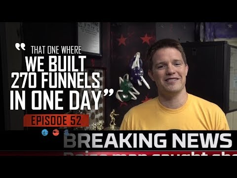 That one where we built 270 funnels in ONE DAY... Funnel Hacker TV Episode 52