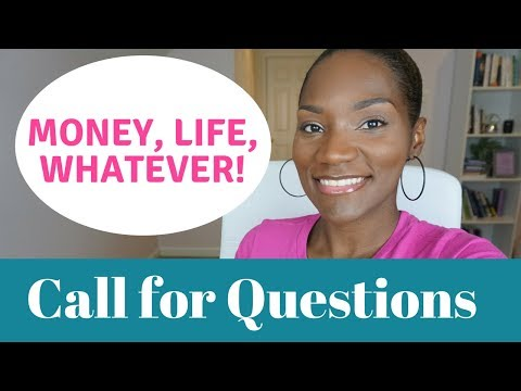 Money, Life, Whatever   Call For Questions and Video Suggestions   FrugalChicLife