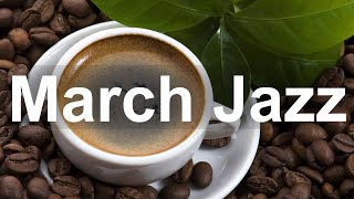 Smooth March Jazz - Relax Spring Time Jazz Coffee Music Instrumental