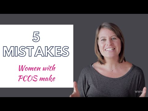 5 Mistakes Women with PCOS Make